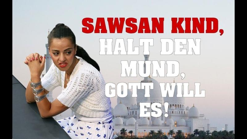 Sawsan KIND, Halt den Mund, Gott will es!