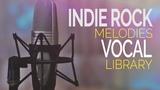 Обзор Indie Rock Vocal Melodies Library