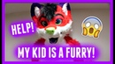 HELP! MY KID IS A FURRY!!