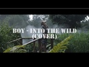 BOY Into the wild cover by Liza Eliseeva