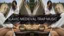Slavic Medieval Folk Trap Music 🔥