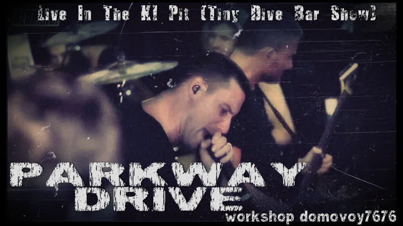 PARKWAY DRIVE - Live In The K! Pit (Tiny Dive Bar Show)