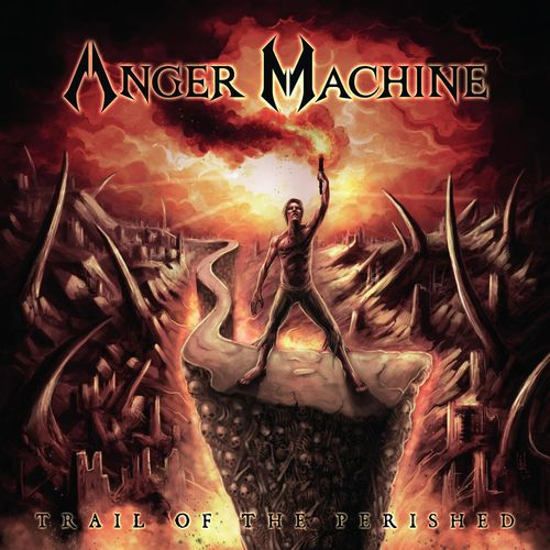 Anger Machine - Trail of the Perished