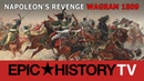 Napoleon s Revenge Wagram 1809