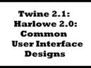 Twine 2 1 Harlowe 2 0 Common User Interface Designs
