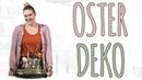 GUTE LAUNE DEKORATION - OSTERDEKO DIY