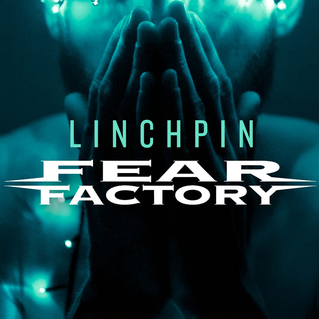Fear Factory - Linchpin (Compilation)