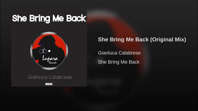 Gianluca Calabrese - She Bring Me Back (Original Mix)