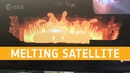 Melting a piece of a satellite