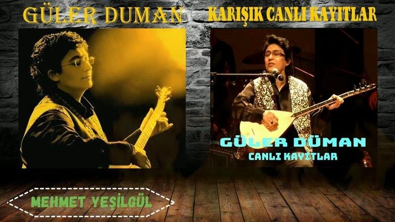 Güler Duman -Türkü Dinle Karışık Türküler - Canlı Tv Kayıtları (48 Dk) TÜRKÜLERİMİZ 2019