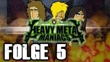 Heavy Metal Maniacs - Folge 5 Das Musikvideo