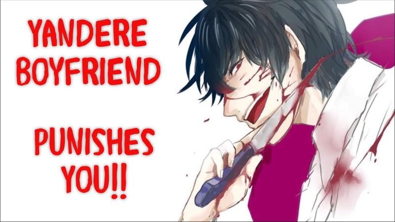 ASMR, Yandere Boyfriend PUNISHES You!!