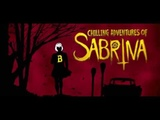 Chilling Adventures of Sabrina - Opening Titles (Main Theme)