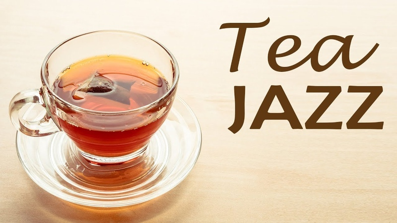 Tea Time JAZZ - Smooth Afternoon Tea MUSIC To Relaxing Feel Happy