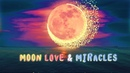 639Hz 》MOON LOVE MIRACLES 》Attract Love Balance Mood Emotions Heal Heart Chakra