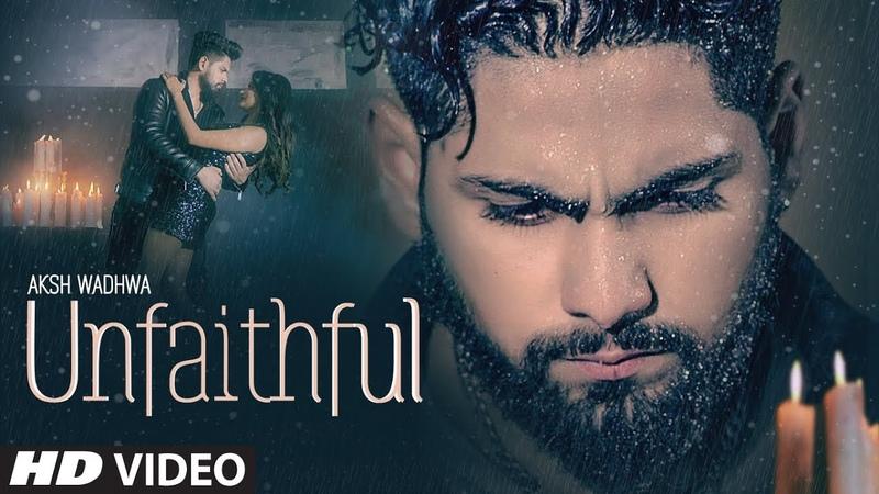 Unfaithful Aksh Wadhwa (Full Song) Rajat Nagpal | Sucha Yaar | Latest Punjabi Songs 2019