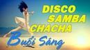 Liên Khúc Hòa Tấu DISCO - SAMBA - CHACHA Cực Sôi Động Cùng Ly Cafe Cho Buổi Sáng Thêm Hưng Phấn