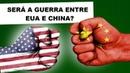 EUA vs CHINA SERÁ O CONFRONTO