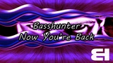 Basshunter - Now You're Back (New 2019)