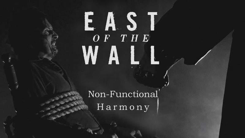 East of the Wall - Non-Functional Harmony (Official Video)