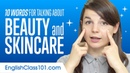 10 English Words for Talking about Beauty and Skincare