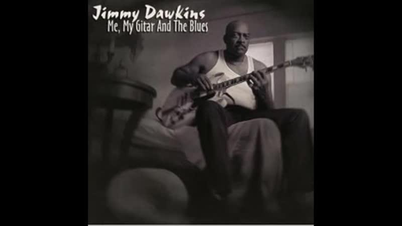 Jimmy Dawkins - Me, My Gitar and the Blues.