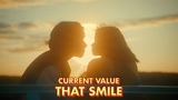 Current Value - That Smile
