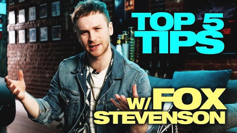 TUTORIAL - Fox Stevenson's Top 5 Production Tips