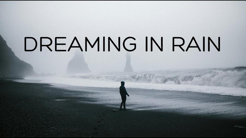 Dreaming in Rain | Beautiful Chill Mix
