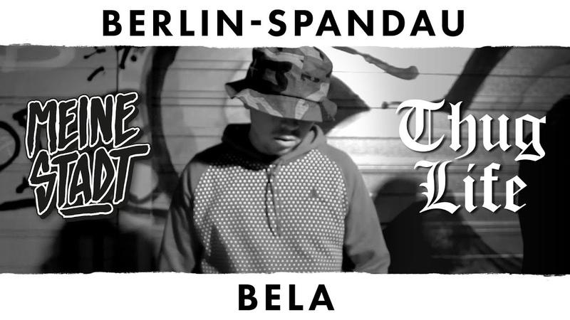 BELA - Thug Life - Meine Stadt Berlin - Spandau - Polizeibekannt