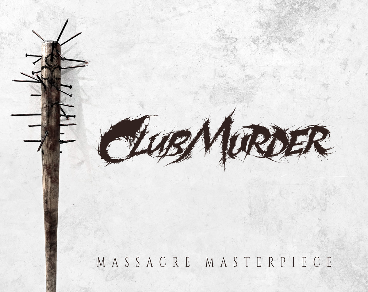 ClubMurder - Massacre Masterpiece (2019)