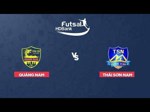 Trực tiếp Futsal HDBank 2019 Quảng Nam vs Thái Sơn Nam VTC Now