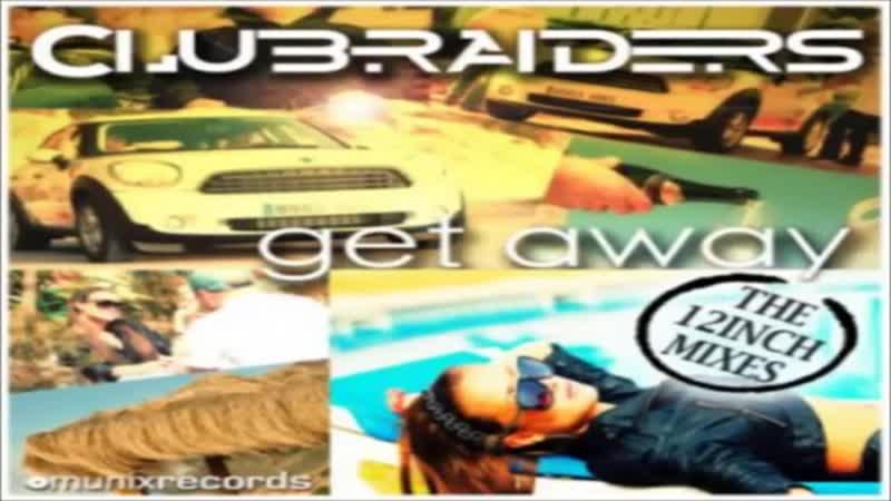 Clubraiders - Get Away (Dancefloor Kingz Remix)