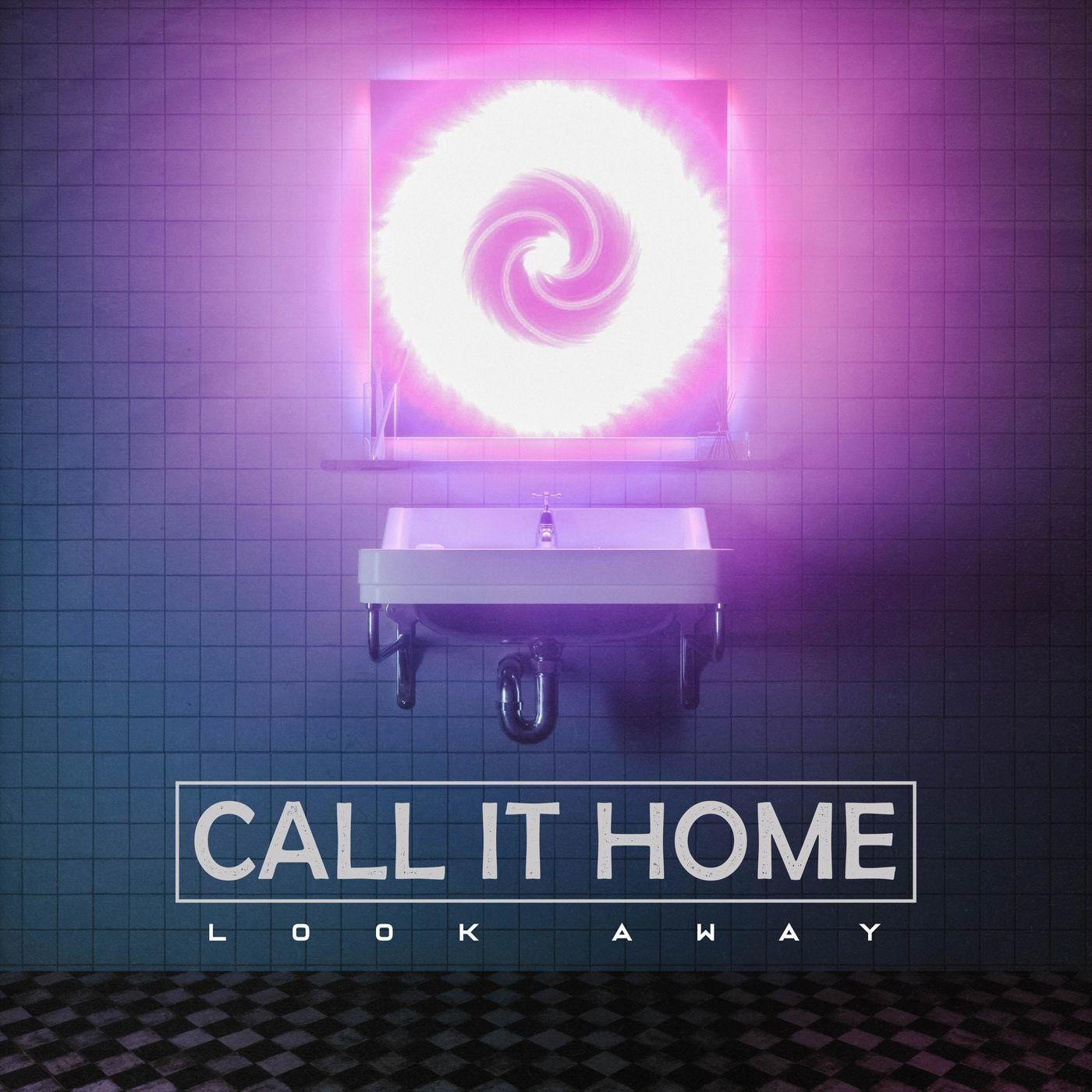 Call It Home - Look Away [Single] (2019)