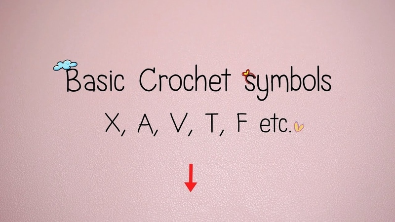 How to basic crochet symbols X A V T F etc.