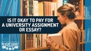 Is it okay to pay for a university assignment or essay Peachy Essay answers.