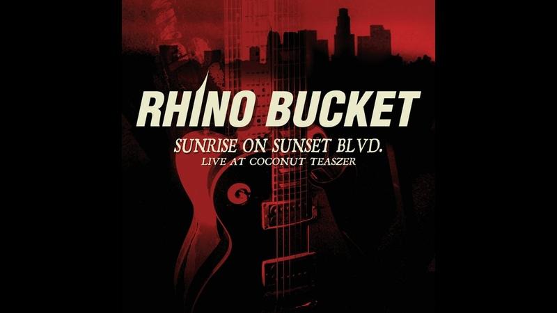 Rhino Bucket - Sunrise on Sunset Blvd. - Live at the Coconut Teaszer (Cargo) [Full Album]