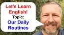 Lets Learn English! An English Lesson about Our Daily Routines