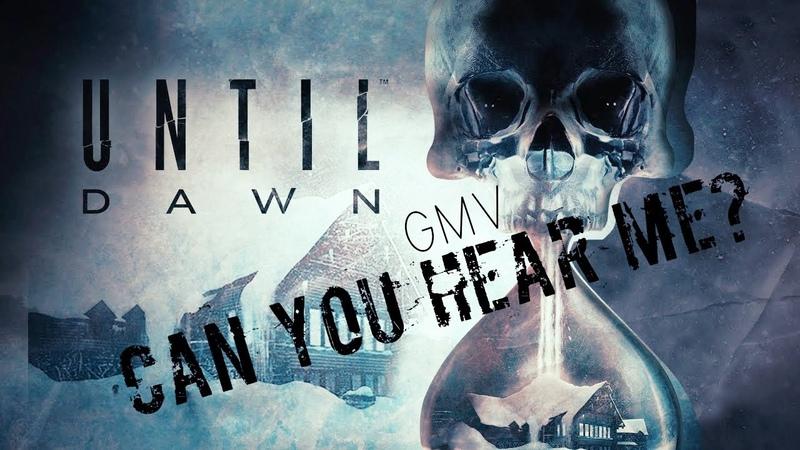 Until Dawn Can You Hear Me GMV