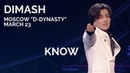 Dimash Kudaibergen D-Dynasty Moscow [Know] March 23, 2019 (No Duplication)