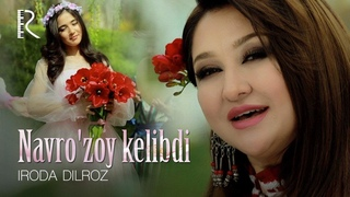 Iroda Dilroz - Navro'zoy kelibdi   Ирода Дилроз - Наврузой келибди
