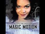 Magic Motion - Show Me Heaven