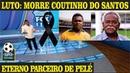 Luto Morre Coutinho o Eterno Parceiro de Pelé no Santos