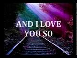 AND I LOVE YOU SO - (PERRY COMO Lyrics)