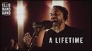 Ellis Mano Band - A Lifetime (Official Music Video)