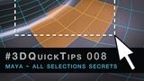 #3DQuickTips 008 - Maya - All Selections Secrets