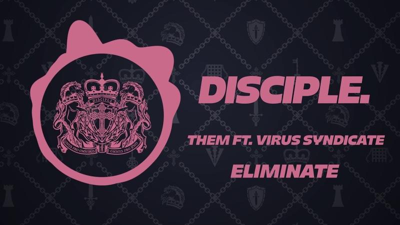 Eliminate - Them Ft. Virus Syndicate
