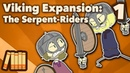 Viking Expansion The Serpent Riders Extra History 1