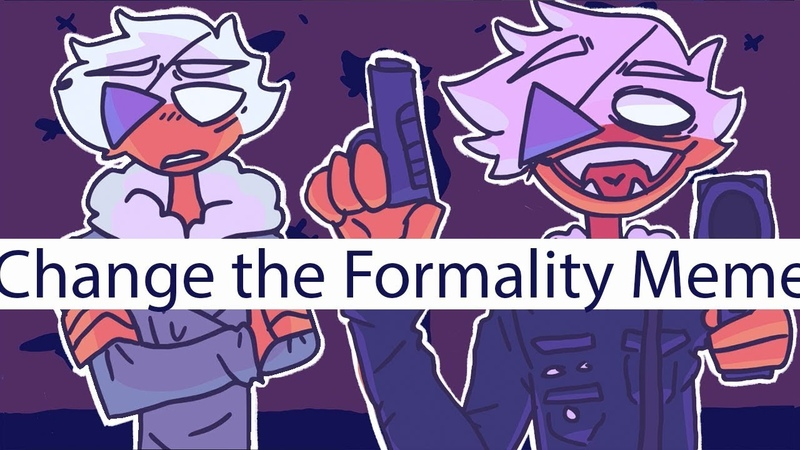 CHANGE THE FORMALITY meme countryhumans