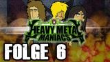 Heavy Metal Maniacs - Folge 6 Der Festival-Gig
